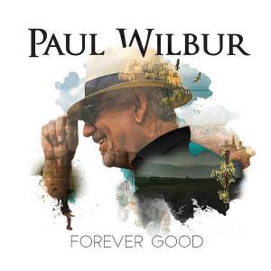 paul-wilbur-forever-good